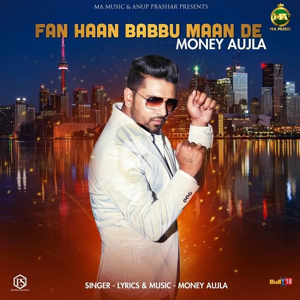 Money Aujla – Fan Haan Babbu Maan De Download Song
