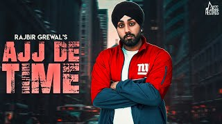 Ajj De Time – Rajbir Grewal Download Mp3