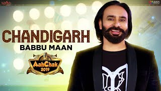 Babbu Maan Chandigarh Aah Chak 2019 Mp3 Song Download