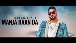 Karan Aujla MANJA Download Mp3 Song