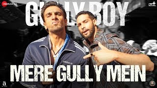 Mere Gully Mein Gully Boy Ranveer Singh & Alia Bhatt Download Mp3 Song