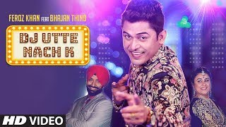 Dj Utte Nach K Feroz Khan Download Mp3 Song