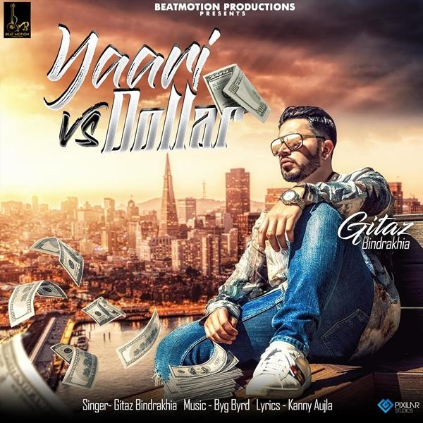 Yaari Vs Dollar Gitaz Bindrakhia Ft. Byg Byrd Mp3 Song Download