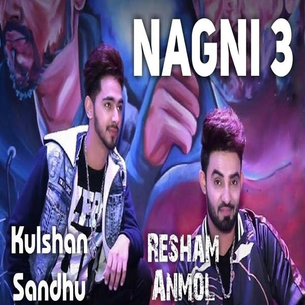 Nagni 3 Resham Singh Anmol Ft. Kulshan Sandhu Download Mp3