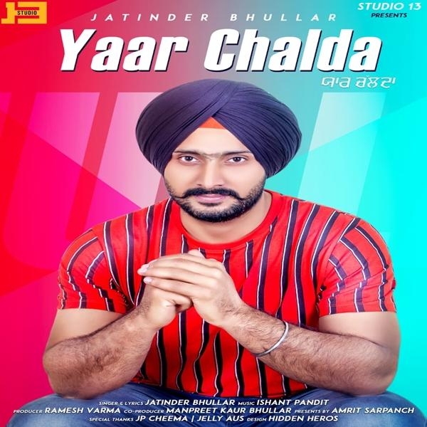 Yaar Chalda Jatinder Bhullar Download Mp3