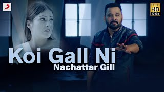 Koi Gall Ni – Nachattar Gill Download Mp3 Song