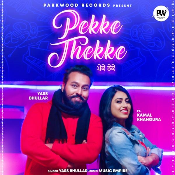 Pekke Thekke – Yass Bhullar Ft. Gurlez Akhtar Download Mp3