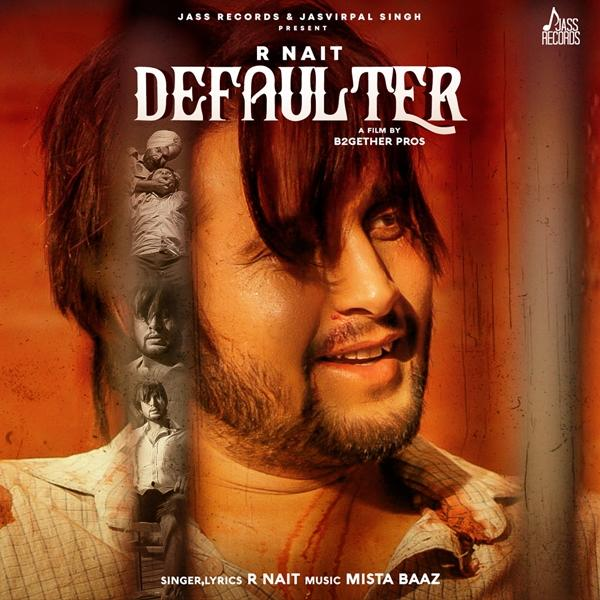 Defaulter R Nait Ft. Gurlez Akhtar Download Mp3 Song