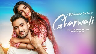 Gharwali - Maninder Kailey Mp3 Song