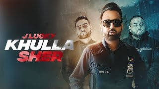 KHULLA SHER – J Lucky Karan Aujla Download Mp3