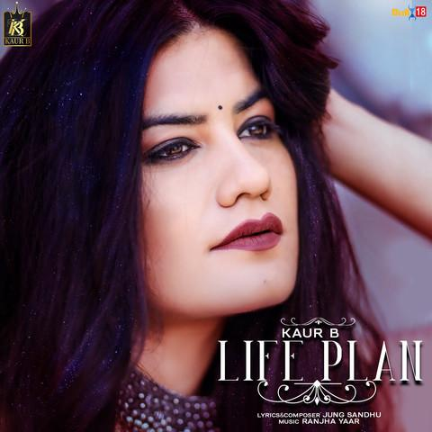 Life Plan Kaur B Download Mp3