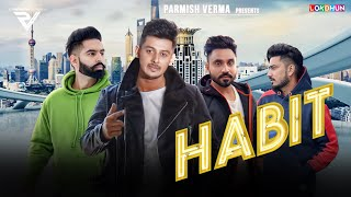 HABIT – Laddi Chahal Ft. Parmish Verma Download Mp3