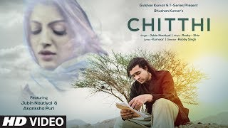 Chitthi - Feat. Jubin Nautiyal & Akanksha Puri Download Mp3 Song