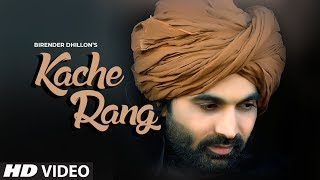 Kache Rang Birender Dhillon Download Mp3 Song