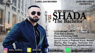 Shada The Bachelor  Sukh Mehna Download Mp3 Song