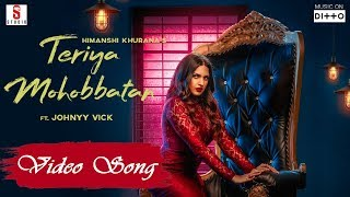 Teriyan Mohabbatan Himanshi Khurana Ft. Johny Vick Download Mp3 Song