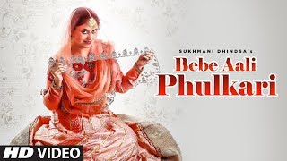 Bebe Aali Phulkari Sukhmani Dhindsa Download Mp3 Song