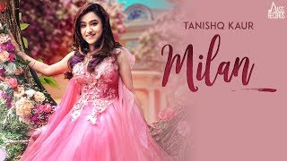 Milan Tanishq Kaur Download Mp3 Song