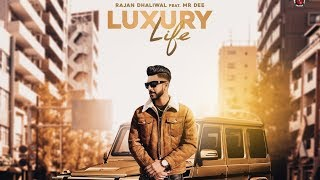 Luxury Life Rajan Dhaliwal feat. Mr Dee Download Mp3 Song