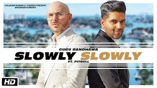 SLOWLY SLOWLY – Guru Randhawa ft. Pitbull Download Mp3 Song