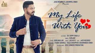 My Life With You - Gurjant Download Mp3 Song