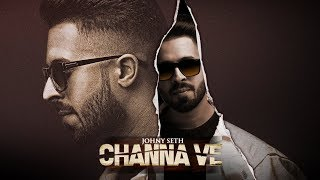 Channa Ve – Johny Seth Download Mp3 Song