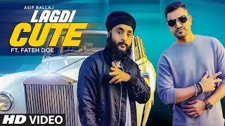 Lagdi Cute – Asif Ballaj ft. Fateh DOE Download Mp3 Song