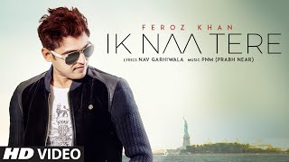 Ik Naa Tere – Feroz Khan Download Mp3 Song