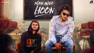 Main Wahi Hoon - RAFTAAR feat. KARMA Download Mp3 Song