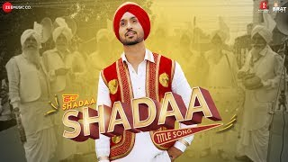 SHADAA TITLE SONG – Diljit Dosanjh