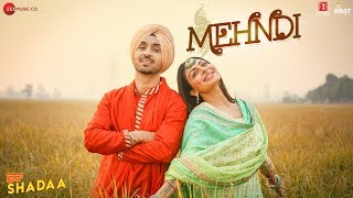 MEHNDI – SHADAA – Diljit Dosanjh – Shipra Goyal Mp3 Song
