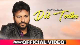 Dil Todke - Suffi Balbir Mp3 Song Download