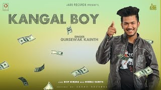 Kangal Boy- Gursewak Kainth Download Mp3 Song