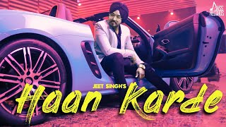 Haan Karde – Jeet Singh Download Mp3 Song