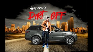 Dirt Off  – Vijay Brar Mp3 Song Download