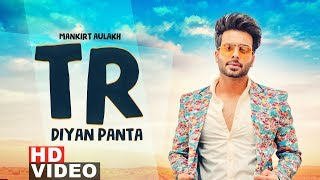 TR Diyan Paintan – Mankirt Aulakh Mp3 Song Download