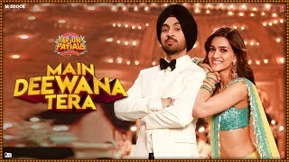 Guru Randhawa: Main Deewana Tera - Arjun Patiala | Diljit Dosanjh Mp3 Song Download