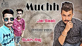Muchh - Jai Saab Mp3 Song Download