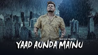 Yaad Aunda Mainu - Sucha Yaa Download Mp3 Song