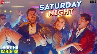 Saturday Night – Jhootha Kahin Ka – Neeraj Shridhar & Jyotica Tangri Download Mp3 Song