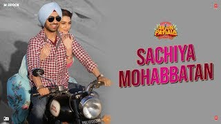 Sachiya Mohabbatan – Arjun Patiala – Diljit Dosanjh – Sachet Tandon Download Mp3 Song