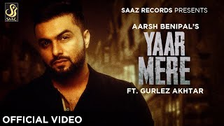 Yaar Mere - Aarsh Benipal ft Gurlez Akhtar Download Mp3 Song