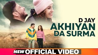 Akhiyan Da Surma - D Jay Download Mp3 Song