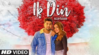 Ik Din - Rajat Sahani Download Mp3 Song