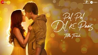 Pal Pal Dil Ke Paas Movie Title Song Sunny Deol Karan Deol - Arijit Singh Parampara