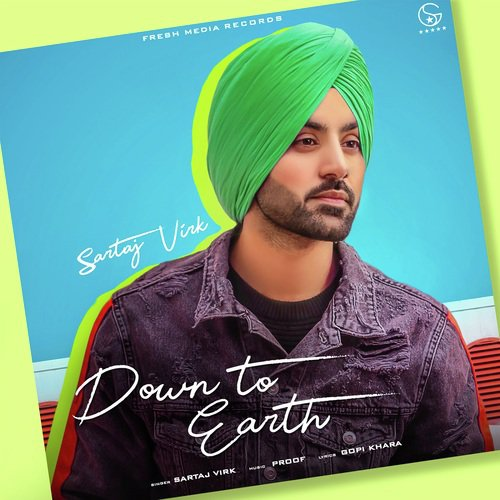 Down To Earth Sartaj Virk  Ft. Proof Latest Punjabi Song