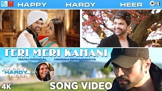 Teri Meri Kahani - Happy Hardy And Heer - Himesh Reshammiya & Ranu Mondal Mp3 Song