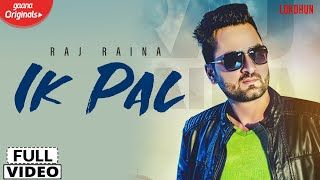 IK Pal - Raj Raina Mp3 Song