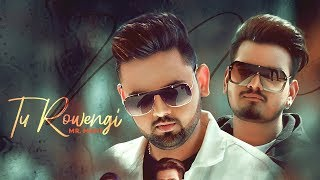 Tu Rowengi - Mr.Mani Ft. Baba Raja Download Mp3 Song