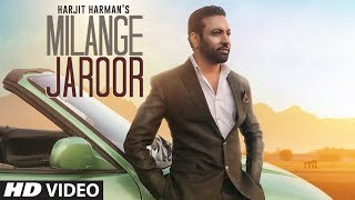 Harjit Harman - Milange Zaroor Download Mp3 Song